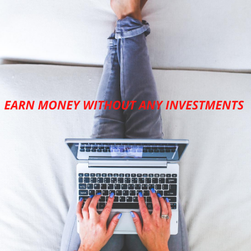EARN MONEY WITHOUT ANY INVESTMENTS FROM MOBILE