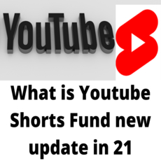 What is Youtube Shorts Fund new update in 21