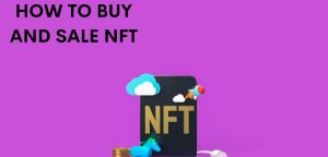 HOW TO BUY AND SALE NFT IN 202