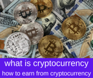 what is cryptocurrency how to earn from cryptocurrency